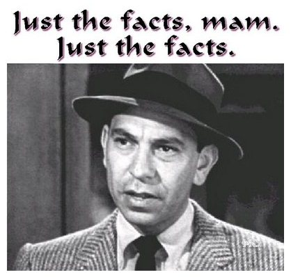 Just the Facts - Joe Friday from Dragnet